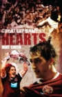 Hearts' Greatest Games : Heart of Midlothian's 50 Finest Matches - Book