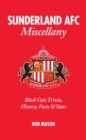 Sunderland AFC Miscellany : Black Cats Trivia, History, Facts & Stats - Book