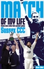 Sussex CCC Match of My Life : Eleven Stars Relive Their Greatest Games - Book