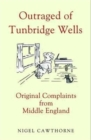 Outraged of Tunbridge Wells : Original Complaints from Middle England - Book