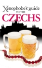 The Xenophobe's Guide to the Czechs - eBook