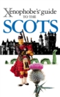 The Xenophobe's Guide to the Scots - eBook