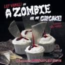 A Zombie Ate My Cupcake : 25 delicious weird cupcake recipes - eBook