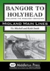 Bangor to Holyhead : Including the Angelsey Branches - Book