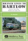 Branch Lines to Bartlow : from the Syour Valley, Shelford and Audley End - Book