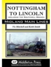 Nottingham to Lincoln : Including the Southwell Branch - Book
