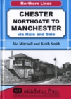 Chester Northgate to Manchester : Via Hale and Sale - Book