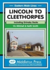 Lincoln to Cleethorpes : Including Grimsby Docks - Book