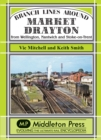 Branch Lines Around Market Drayton : From Wellington, Nantwich and Stoke-on-Trent - Book