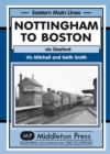 Nottingham to Boston : Featuring Sleaford - Book