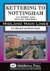 Kettering to Nottingham : Via Corby and Melton Mowbray - Book