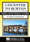Leicester to Burton : Including the Swadlincote Branch - Book