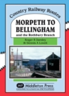 Morpeth to Bellingham : And the Rothbury Branch - Book