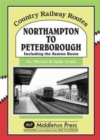 Northampton to Peterborough : Including the Seaton Route - Book
