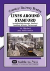 Lines Around Stamford : Including Peterborough, Sleaford, Spalding & Market Harborough - Book