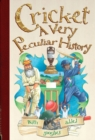 Cricket, A Very Peculiar History : A Very Peculiar History - Book