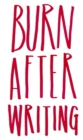 Burn After Writing - Book