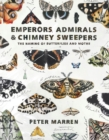 Emperors, Admirals and Chimney Sweepers : The naming of butterflies and moths - Book