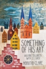 Something of his Art : Walking to Lubeck with J. S. Bach - Book