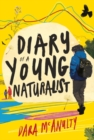 Diary of a Young Naturalist: WINNER OF THE 2020 WAINWRIGHT PRIZE FOR NATURE WRITING - Book