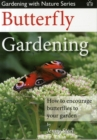 Butterfly Gardening : How to Encourage Butterflies to Your Garden - Book