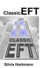 Classic EFT Tapping Collection : Comprehensive Guide to Emotional Freedom Techniques Including Easy EFT, Adventures in EFT, the Advanced Patterns of EFT and EFT & NLP - Book
