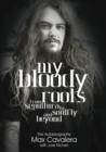 My Bloody Roots : From Sepultura to Soulfly and Beyond: The Autobiography - Book