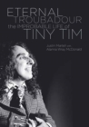 Eternal Troubadour : The Improbably Life of Tiny Tim - Book