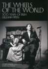 The Wheels of the World : 300 Years of Irish Uilleann Pipers - Book