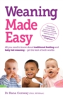 Weaning Made Easy : All you need to know about spoon feeding and baby-led weaning - get the best of both worlds - eBook