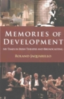 Memories of Development : My Time in Irish Theatre and Broadcasting - Book