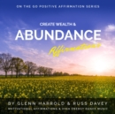 Create Wealth & Abundance Affirmations : Motivational Affirmations & High Energy Electronic Dance Music - eAudiobook