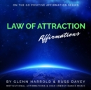 Law of Attraction Affirmations : Motivational Affirmations & High Energy Electronic Dance Music - eAudiobook
