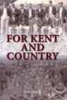 For Kent and Country : A Testimony to the Contribution Made by Kent Cricketers During the Great War - Book