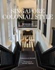 Singapore Colonial Style : Interiors of Black and White Houses - Book