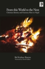 From This World to the Next : Christian Identity and Funerary Rites in Nepal - eBook