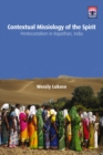 Contextual Missiology of the Spirit : Pentecostalism in Rajasthan, India - eBook