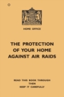 The Protection of Your Home Against Air Raids - Book