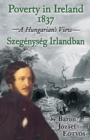 Poverty in Ireland 1837 : Szegenyseg Irlandban - A Hungarian's View - Book