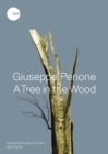 Giuseppe Penone : A Tree in the Wood - Book