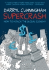 Supercrash : How to Hijack the Global Economy - eBook