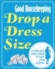 Good Housekeeping Drop a Dress Size : Lose 5lbs and keep it off for good! - Book