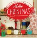Mollie Makes: Christmas : Crochet, knitting, sewing, felting, papercraft and more - Book