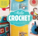Mollie Makes: Crochet : Techniques, tricks & tips with 15 exclusive projects - Book