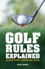 Golf Rules Explained : Effective through 2015 - eBook