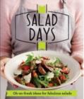 Salad Days : Oh-so-fresh ideas for fabulous salads - Book