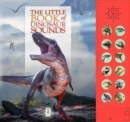 The Little Book of Dinosaur Sounds - Book