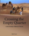 Crossing the Empty Quarter : In the Footsteps of Bertram Thomas - Book