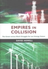 Empires in Collision : The Green versus Black Struggle for Our Energy Future - Book