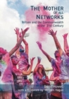 The Mother of All Networks : The resurgent role of the Commonwealth in the New World Order - Book